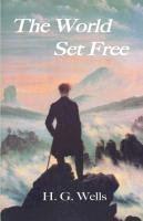 The World Set Free - Wells H. G.