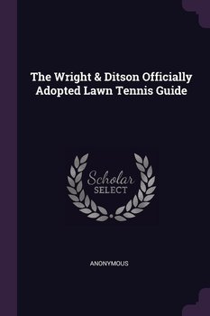 The Wright & Ditson Officially Adopted Lawn Tennis Guide-Anonymous