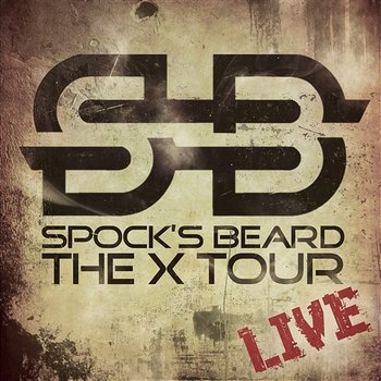 The X Tour Live-Spock's Beard