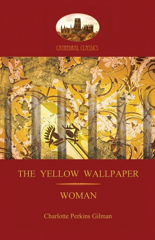 "a criticism of how women were being treated by men in the yellow wallpaper by charlotte perkins gilm Charlotte perkins gilman, yellow wallpaper yellow wallpaper"" recent criticism of ""the yellow wallpaper"" some women were being cautioned against."