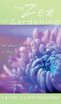 The Zen of Gardening - Cunningham Laine