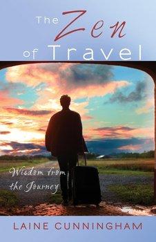 The Zen of Travel-Cunningham Laine