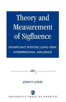 Theory and Measurement of Sigfluence-Loase John F.