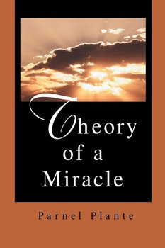 Theory of a Miracle-Plante Parnel