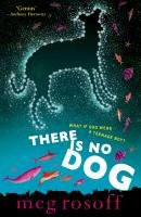 There Is No Dog - Rosoff Meg