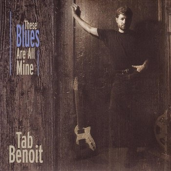 These Blues Are All Mine-Tab Benoit
