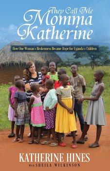 They Call Me Momma Katherine-Hines Katherine