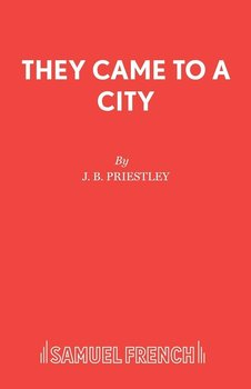 They Came To A City - Priestley J. B.