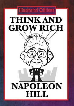 Think and Grow Rich (Illustrated Edition)-Hill Napoleon