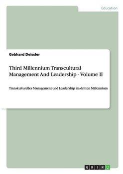 Third Millennium Transcultural Management And Leadership - Volume II-Deissler Gebhard