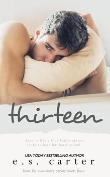 Thirteen - Carter E S