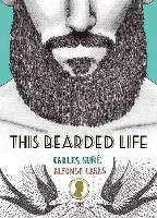 This Bearded Life (Not Without My Beard)-Sune Carles, Casas Alfonso