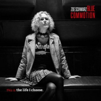 This Is The Life I Choose - Zoe Schwarz Blues Commotion