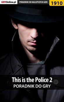 This is the Police 2. Poradnik do gry-Adamus Agnieszka aadamus