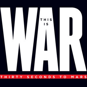 This Is War - 30 Seconds To Mars
