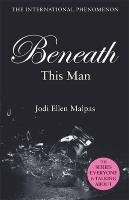 This Man 2. Beneath This Man-Malpas Jodi Ellen