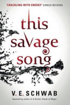 This Savage Song-Schwab V. E.