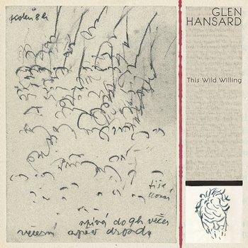 This Wild Willing-Glen Hansard