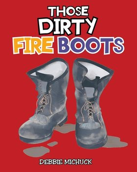 Those Dirty Fire Boots-Michuck Debbie