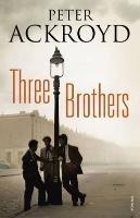 Three Brothers-Ackroyd Peter