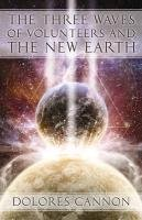 Three Waved of Volunteers and the New Earth-Cannon Dolores
