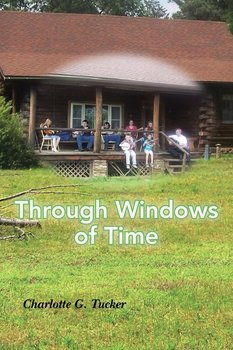 Through Windows of Time - Tucker Charlotte G.