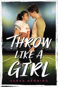Throw Like a Girl-Henning Sarah