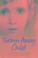 Thrown Away Child-Allen Louise