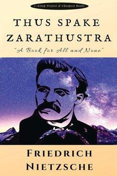Thus Spake Zarathustra-Nietzsche Friedrich