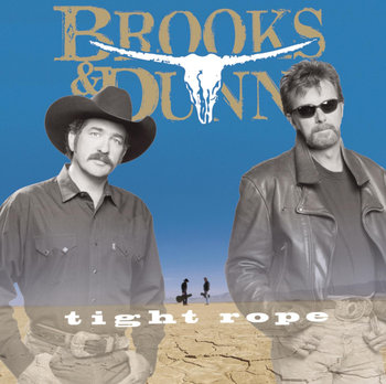 Tight Rope-Brooks and Dunn