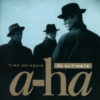 Time And Again: The Ultimate a-ha - A-ha