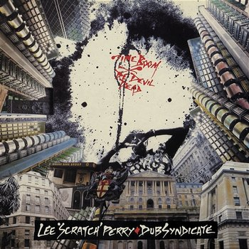 Time Boom X De Devil Dead - Lee 'Scratch' Perry & The Dub Syndicate