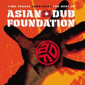 Time Freeze: The Best Of 1995 - 2007-Asian Dub Foundation