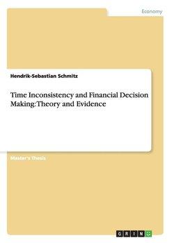 Time Inconsistency and Financial Decision Making-Schmitz Hendrik-Sebastian