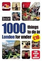 Time Out Guide 1000 Things to Do in London for Under GBP 10