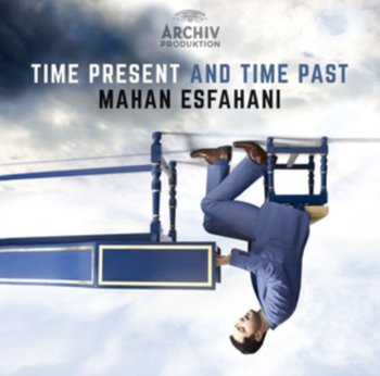 Time Present And Time Past - Esfahani Mahan