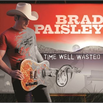 Time Well Wasted-Brad Paisley