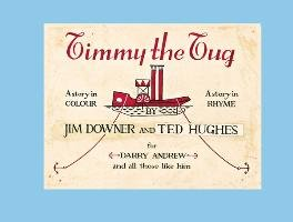 Timmy the Tug-Downer Jim, Hughes Ted