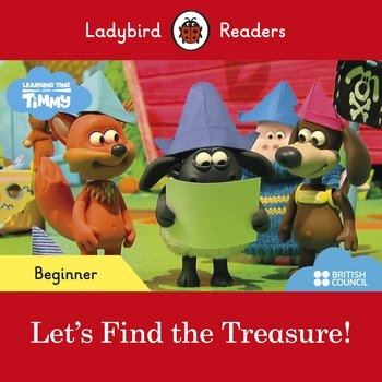Timmy Time. Let's Find the Treasure! Ladybird Readers. Beginner level-Opracowanie zbiorowe