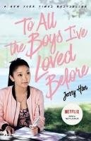 To All the Boys I've Loved Before. Film Tie-In - Han Jenny