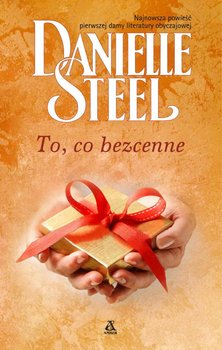 To, co bezcenne - Steel Danielle