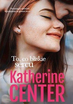 To, co bliskie sercu-Center Katherine