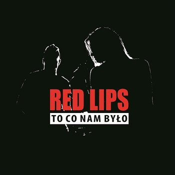 To co nam było - Red Lips