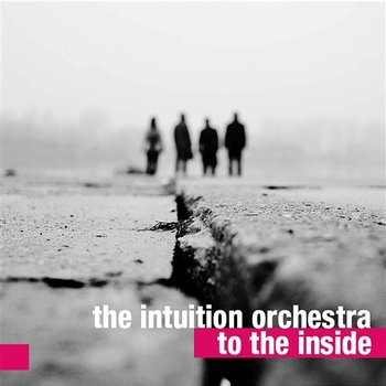 To the Inside-The Intuition Orchestra