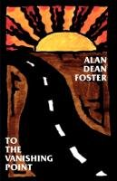 To the Vanishing Point-Foster Alan Dean