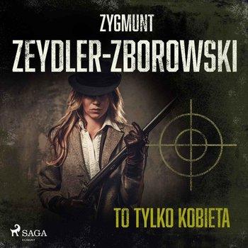 To tylko kobieta-Zeydler-Zborowski Zygmunt