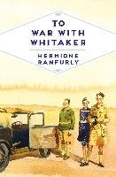 To War with Whitaker-Llewellyn Hermione