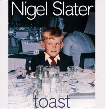 Toast: The Story of a Boy's Hunger-Slater Nigel