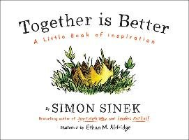 Together is Better-Sinek Simon