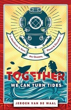 Together We Can Turn Tides-van de Waal Jeroen